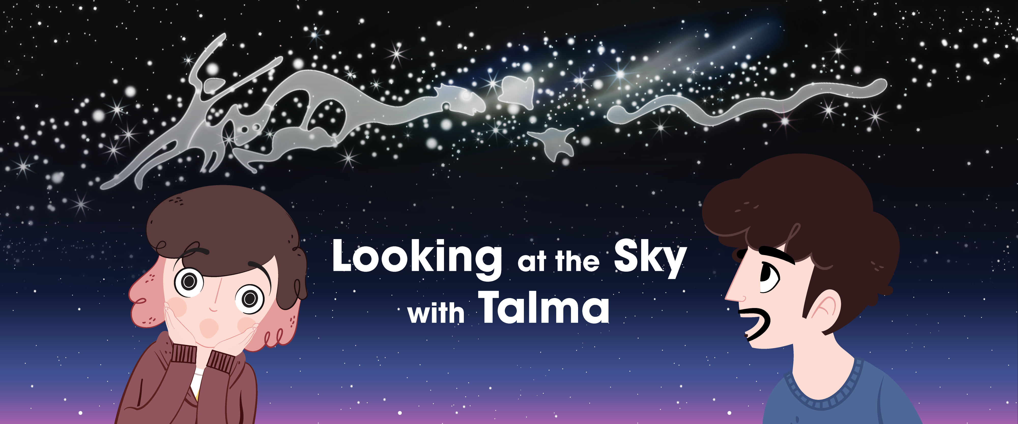 """Animated Series: """"Looking at the Sky with Talma"""""""